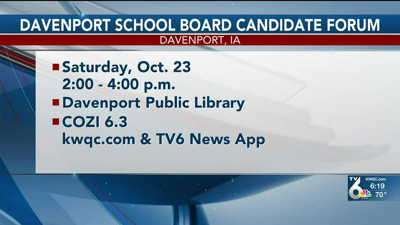 A forum for Davenport school board candidates will be held from 2 to 4 p.m. Saturday at the...