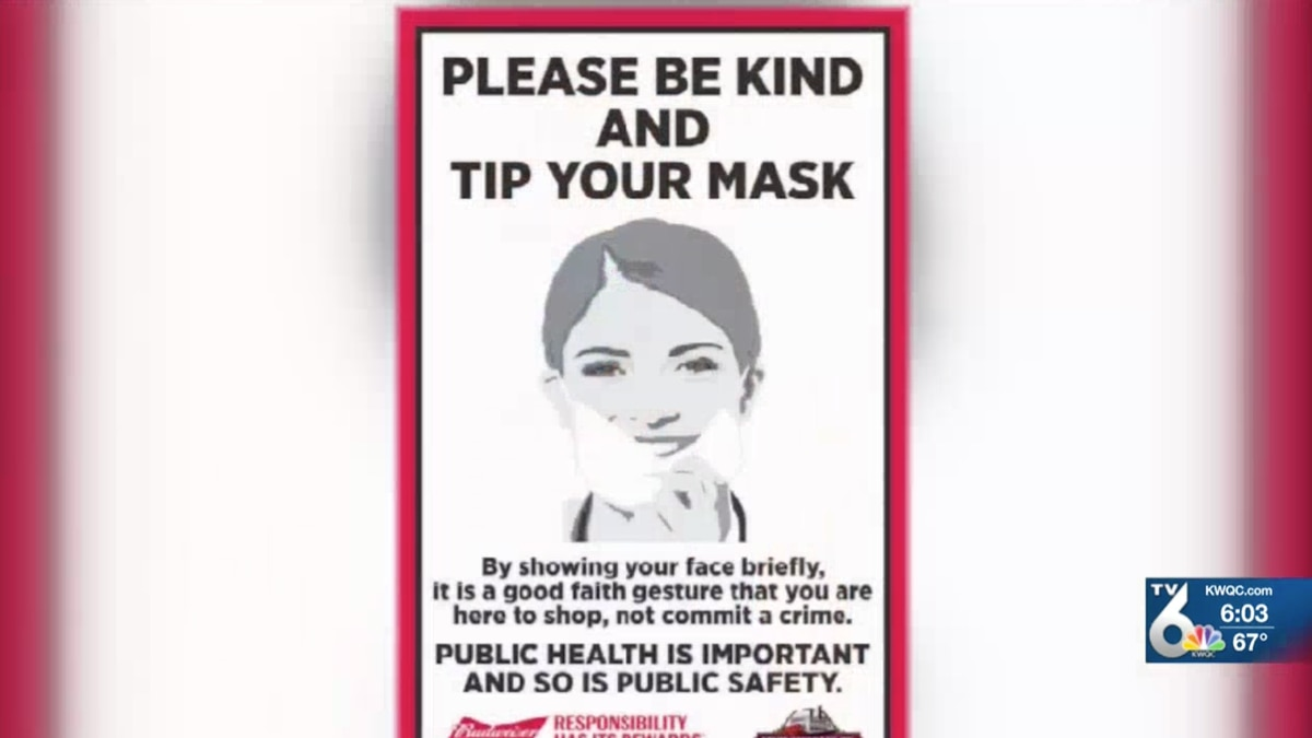 "Tip Your Mask"" is in coordination with various police departments in Illinois. When you go into a store or building, you're now asked to ""tip your mask"" by lowering it slightly so the business owner can see your face."