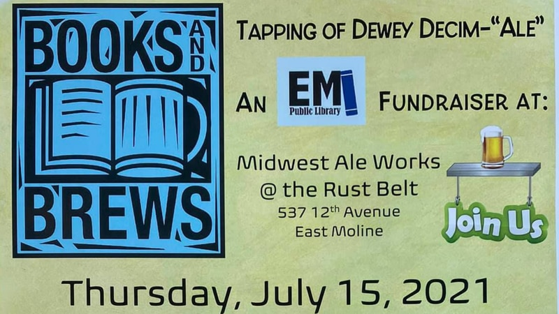 Books 'N Brews Fundraiser for East Moline Public Library is at Midwest Ale Works on July 15,...