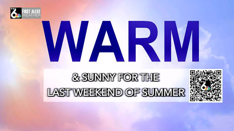 Warm and sunny for the last weekend of summer. Highs in the 80's